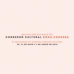 Inicia el 11 Corredor Cultural Roma Condesa