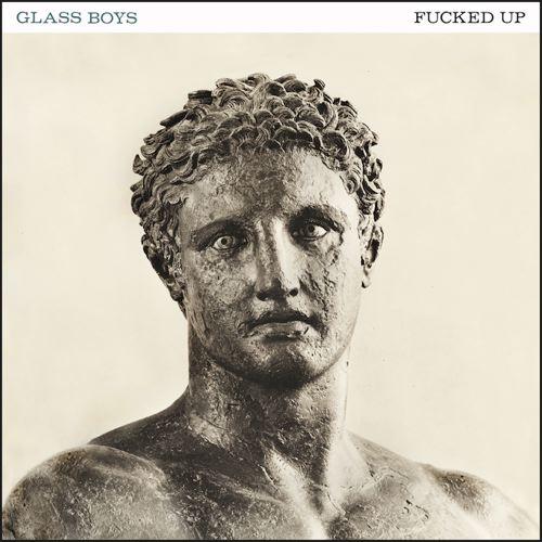 Glass-Boys-Fucked-Up
