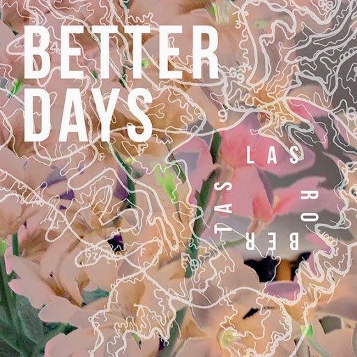 las robertas better days