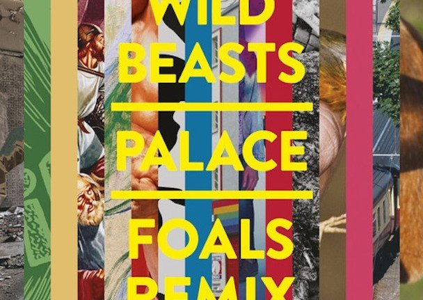Wild-Beasts-Palace-Foals-Remix