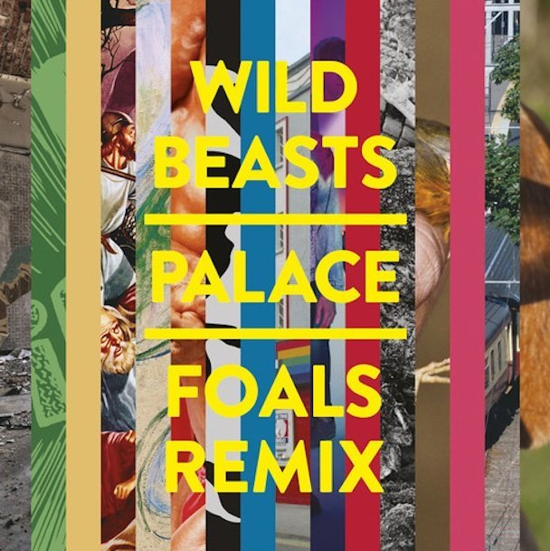 Wild-Beasts-Palace-Foals-Remix