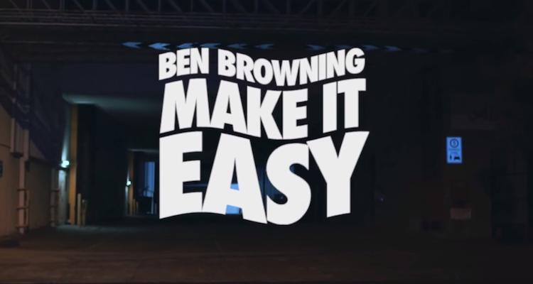 Make it easy Ben Browning