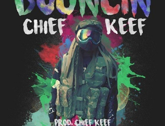 Chief-Keef-Bouncin-560x560